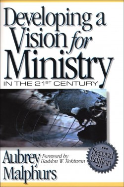 Developing-a-Vision-for-Ministry-in-the-21st-Century-Aubrey-Malphurs-e1385215043179.jpg