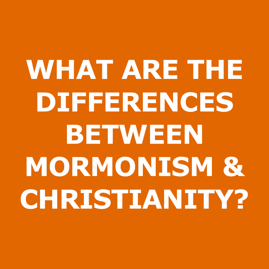 What-are-the-differences-between-mormonism-and-christianity.jpg
