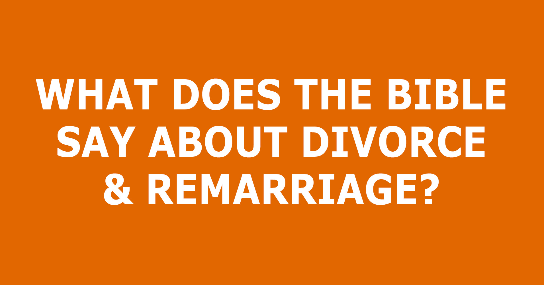 Divorce And Remarriage Trustworthy Word
