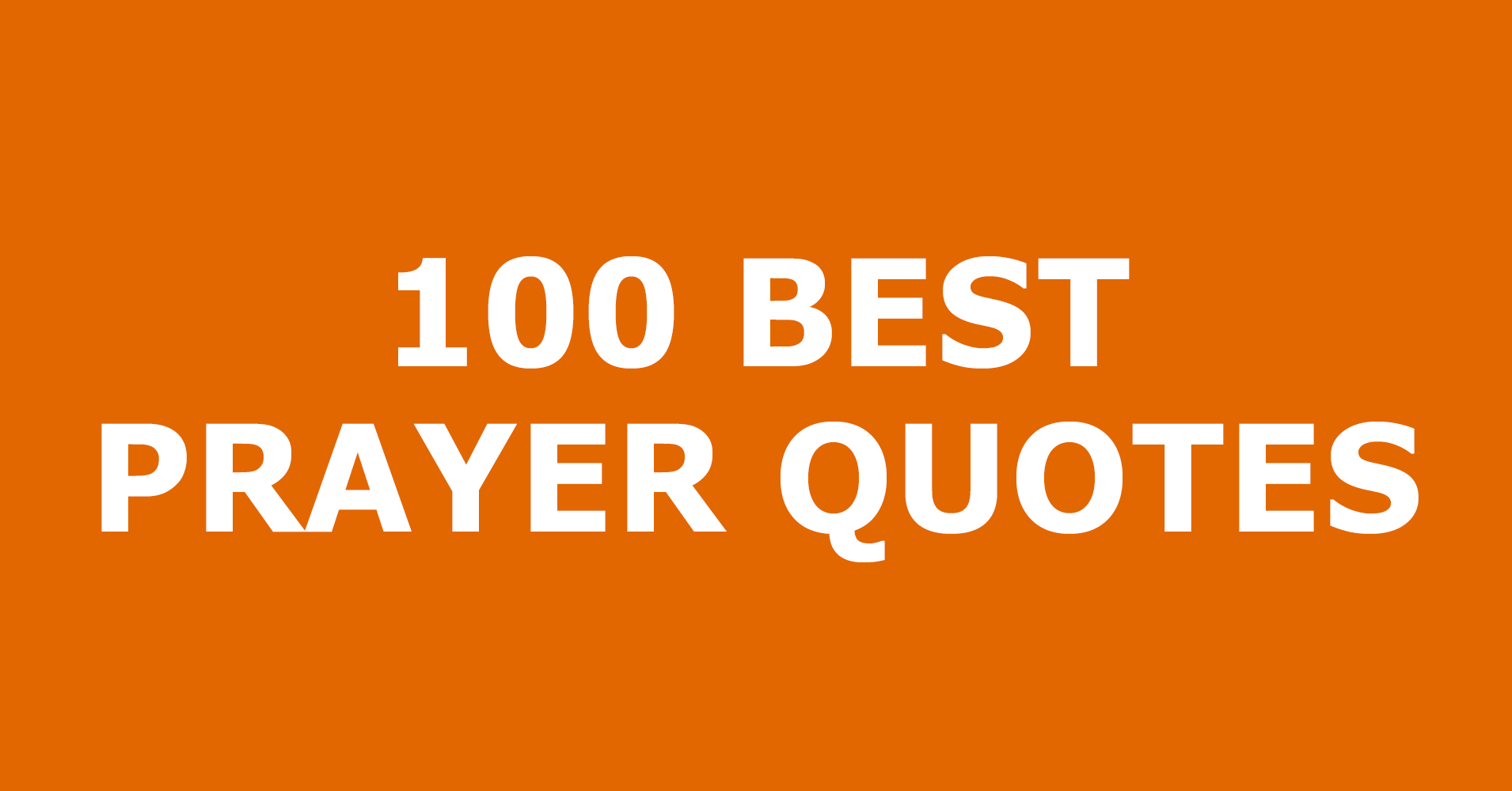 100 Best Prayer Quotes — Trustworthy Word