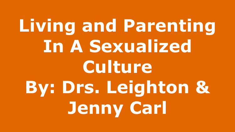 Living and Parenting in a Sexualized Culture