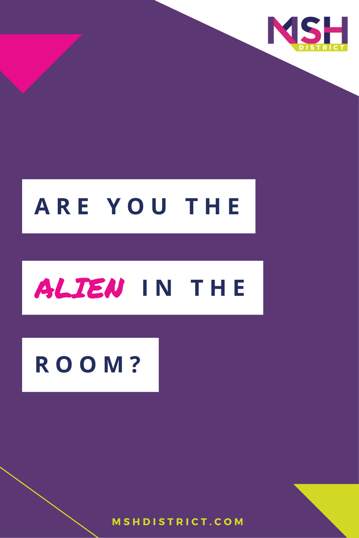 Are you the alien in the room? . MSH District - Fashion Startup Fund. You're probably an entrepreneur - becoming an entrepreneur is crazy as you break away from the crowd, start spending more time digging up your ideas then you do on your day job.mshdistrict.com/blog/alien-in-the-room
