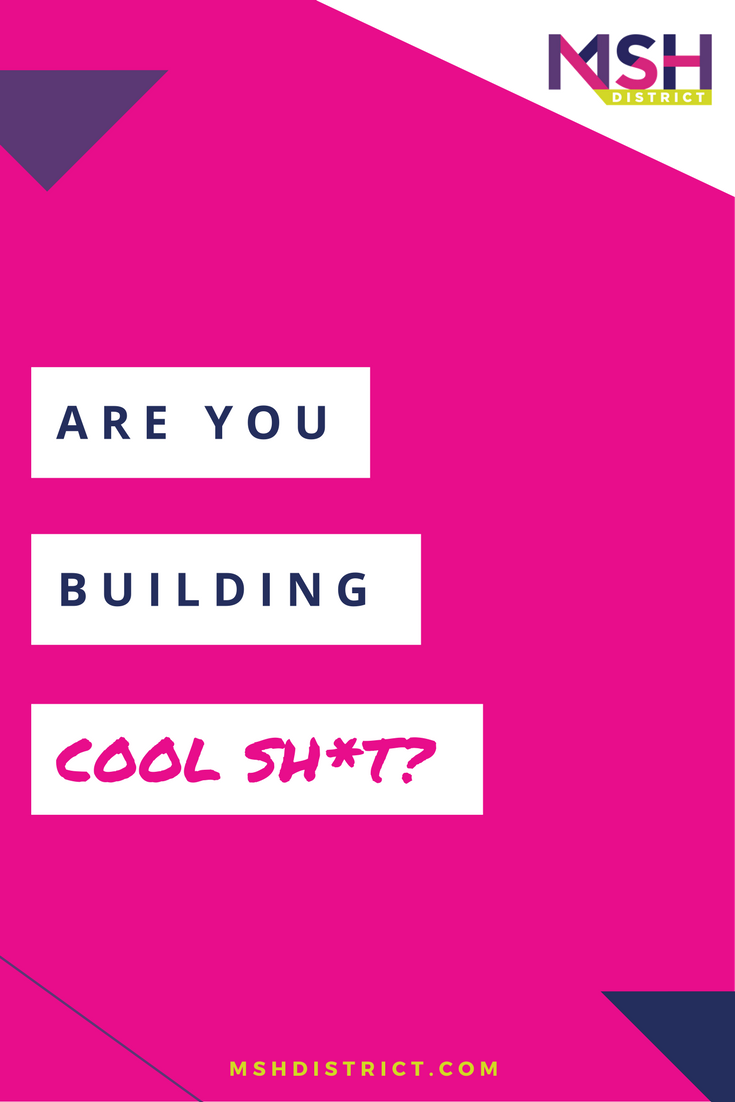 Are you building cool sh*t? MSH District - Fashion Startup Fund. Most people wait until the product is done, logo is created, website is live before putting their ideas in front of ANYONE, let alone industry experts. It's not about telling you it won't work - our focus is about showing you where the holes are in your product and business so together we can help you do it right.http://www.mshdistrict.com/blog/build-cool-sht