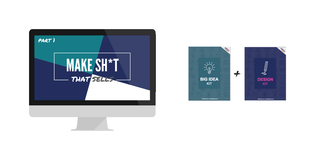 In  Part 1  of the Make Sh*t that Sells Program, you'll learn how to design ideas people will love! Start here if you're ready to stretch the limits of your idea and want to know how to stick them all together to make your product.