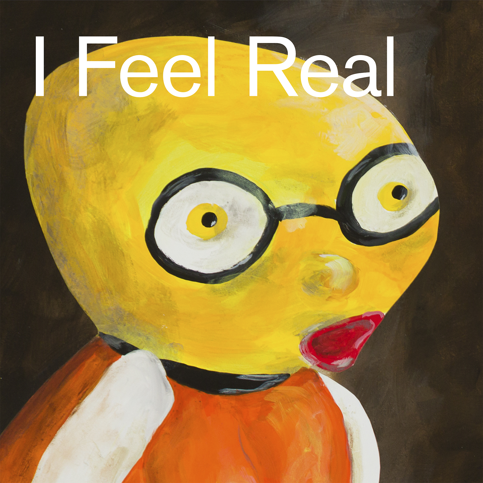 I Feel Real