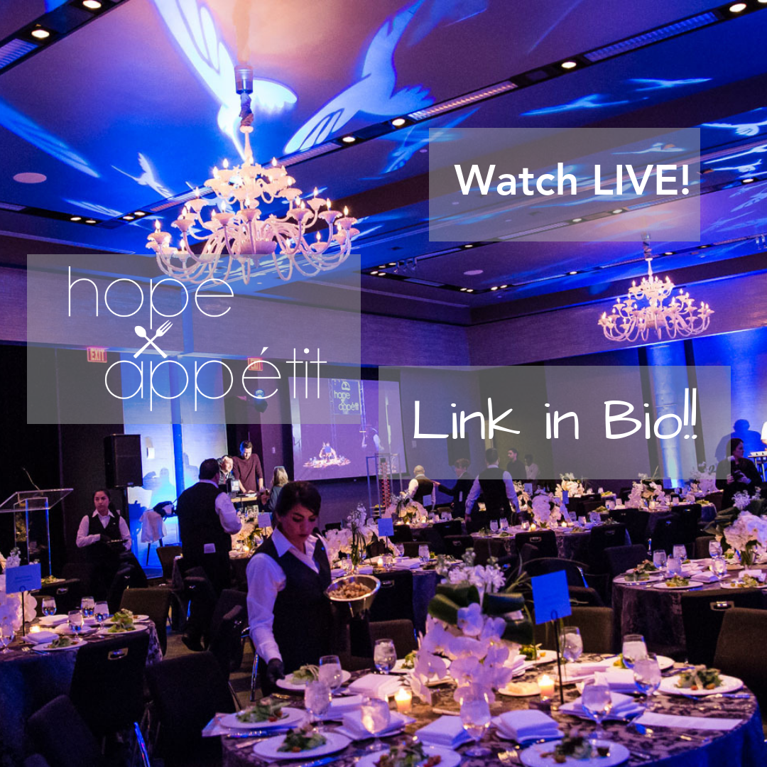 Click here to watch our second annual Hope Appétit LIVE!