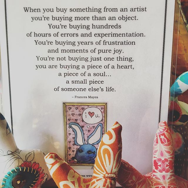 "This quote.  Thank you, SomeBunny for this!  And here's MY quote for the day concerning how you react to art and the handmade: ""If you don't have anything nice to say, then HUSH."" 😊"