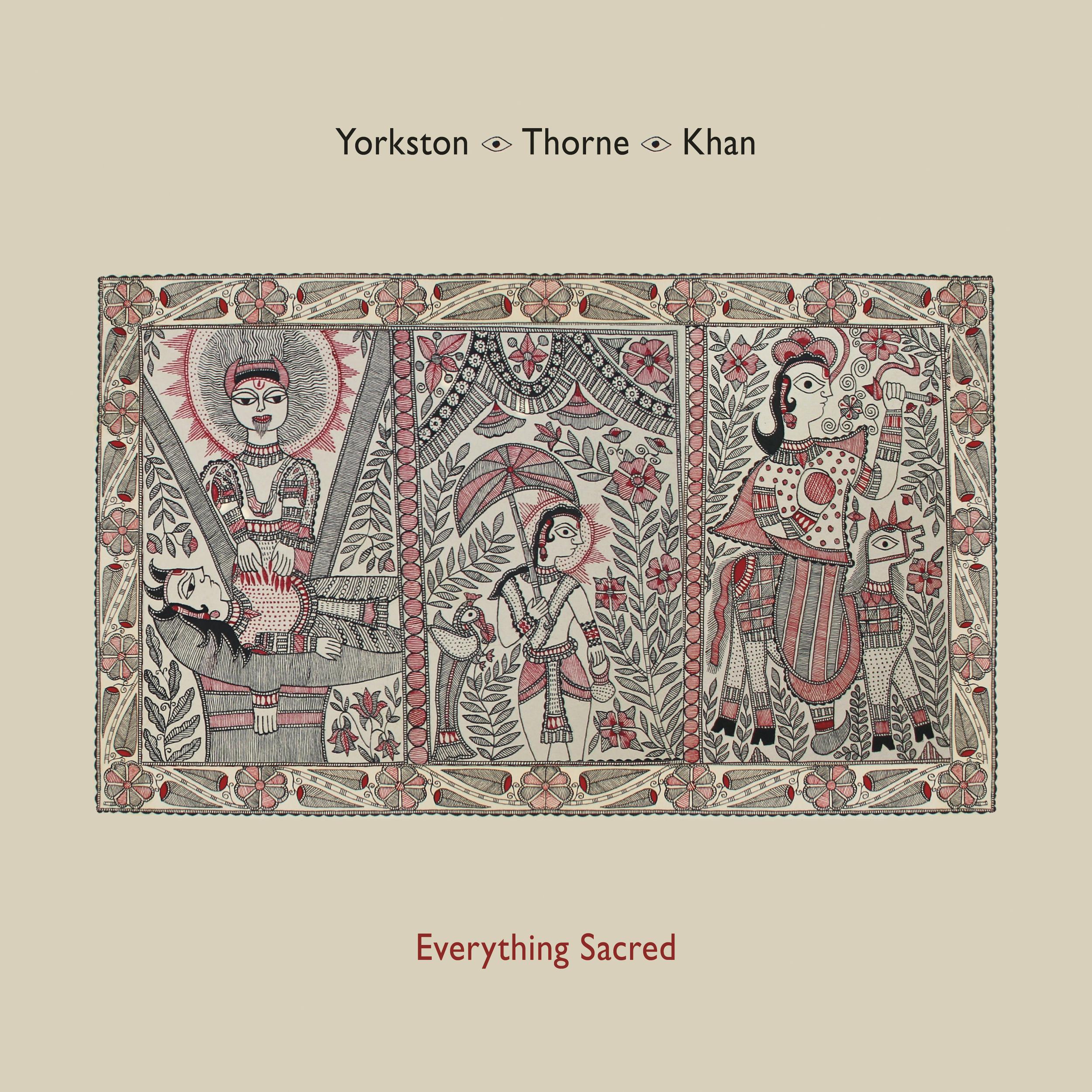 yorkston_thorne_khan_everythingsacred.jpg