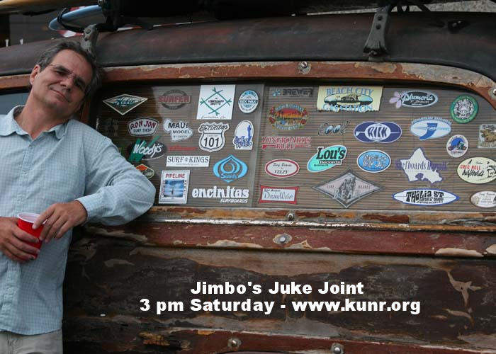 JIMBOS JUKE JOINT & ACOUSTIC ROADHOUSE CAFE - WWW.KUNR.ORG  - SAT 3 - 5pm pst
