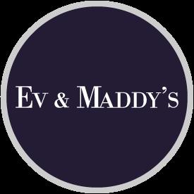 Ev & Maddy's