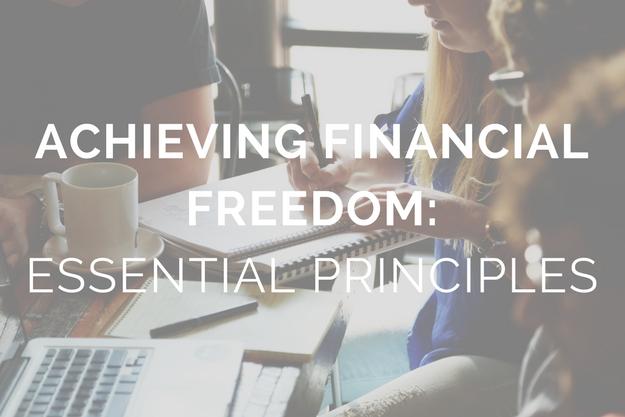 Achieving Financial Freedom: Essential Principles