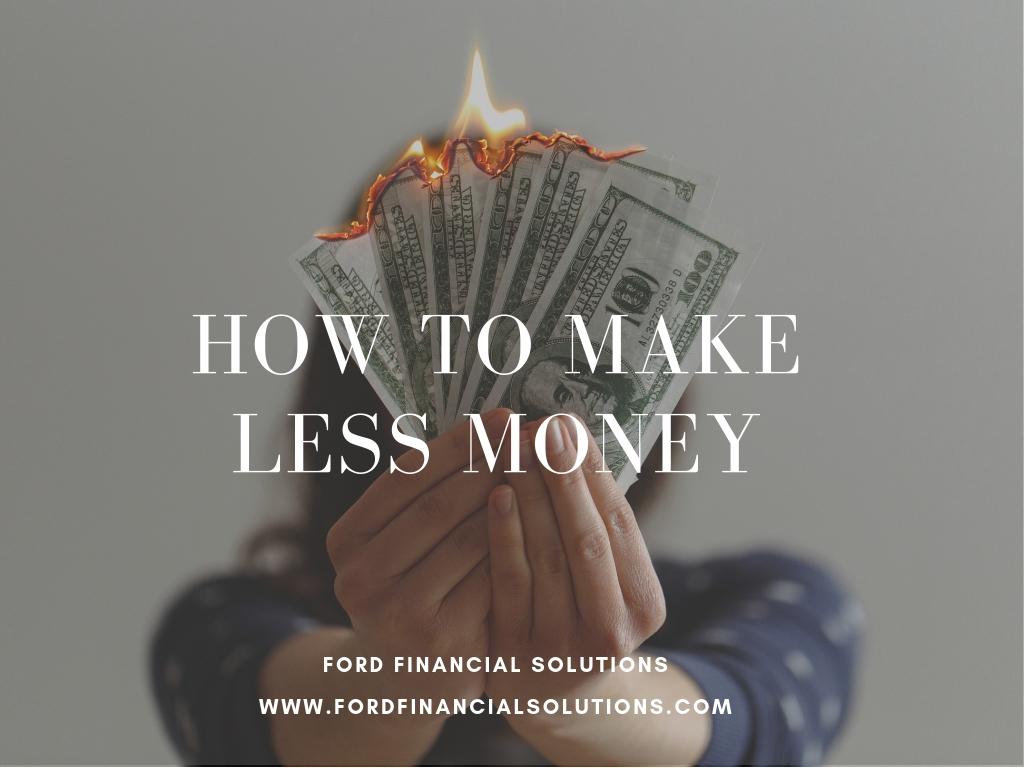 how to make less money.jpg