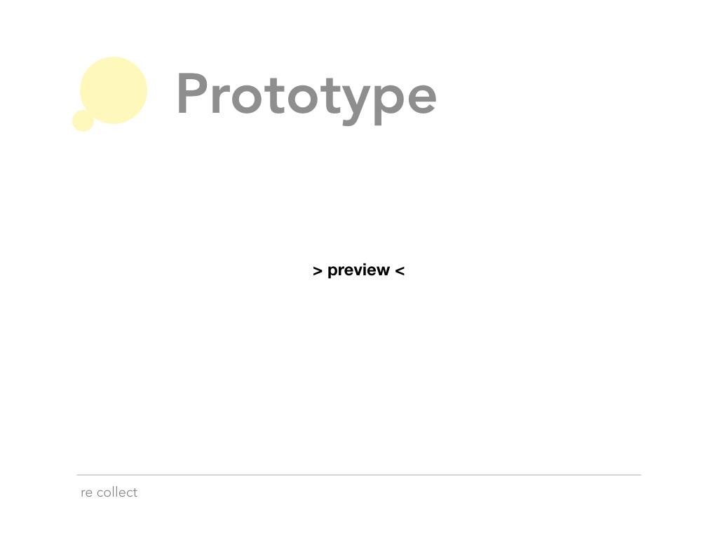 Kwon - Re Collect - Presentation - GA UX Design.023.jpeg