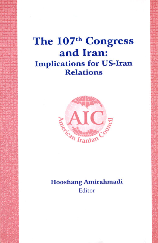 The 107th Congress and Iran: Implications for US-Iran Relations