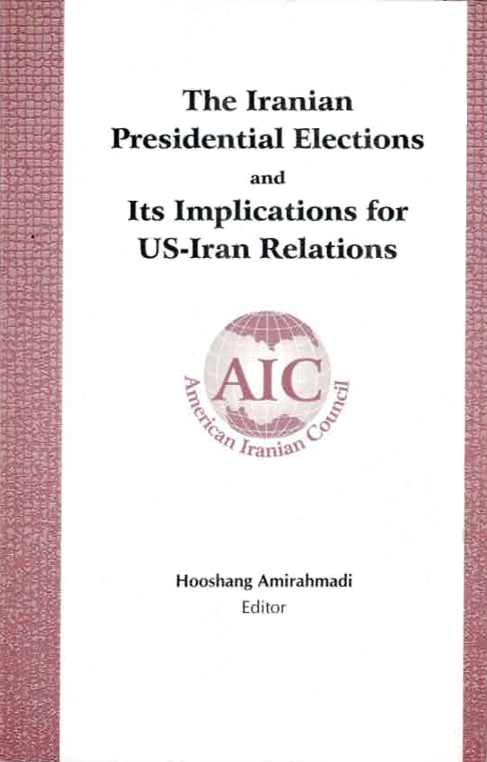 The Iranian Presidential Elections and Its Implications for US-Iran Relations