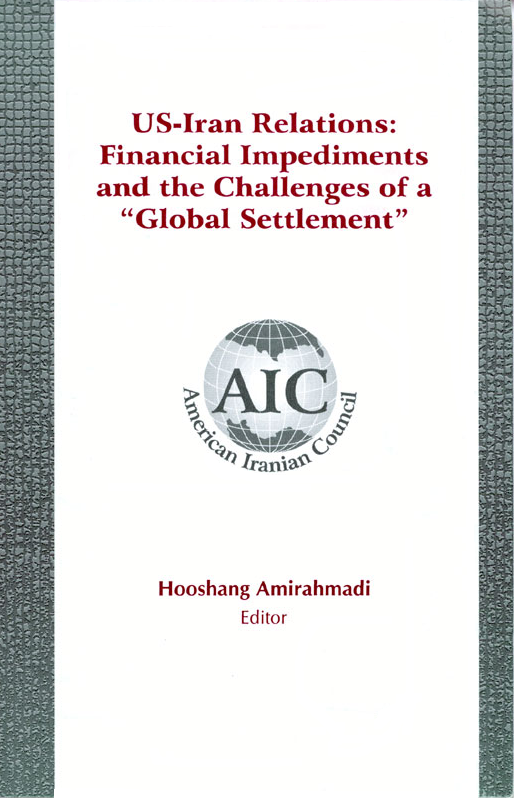 US-Iran Relations: Financial Impediments and the Challenges of a Global Settlement