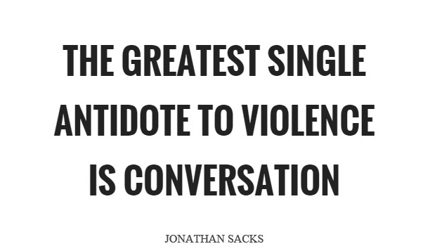 the-greatest-single-antidote-to-violence-is-conversation-quote-1.jpg