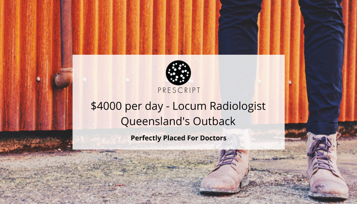 Locum Radiologist for Queensland's Outback $4000