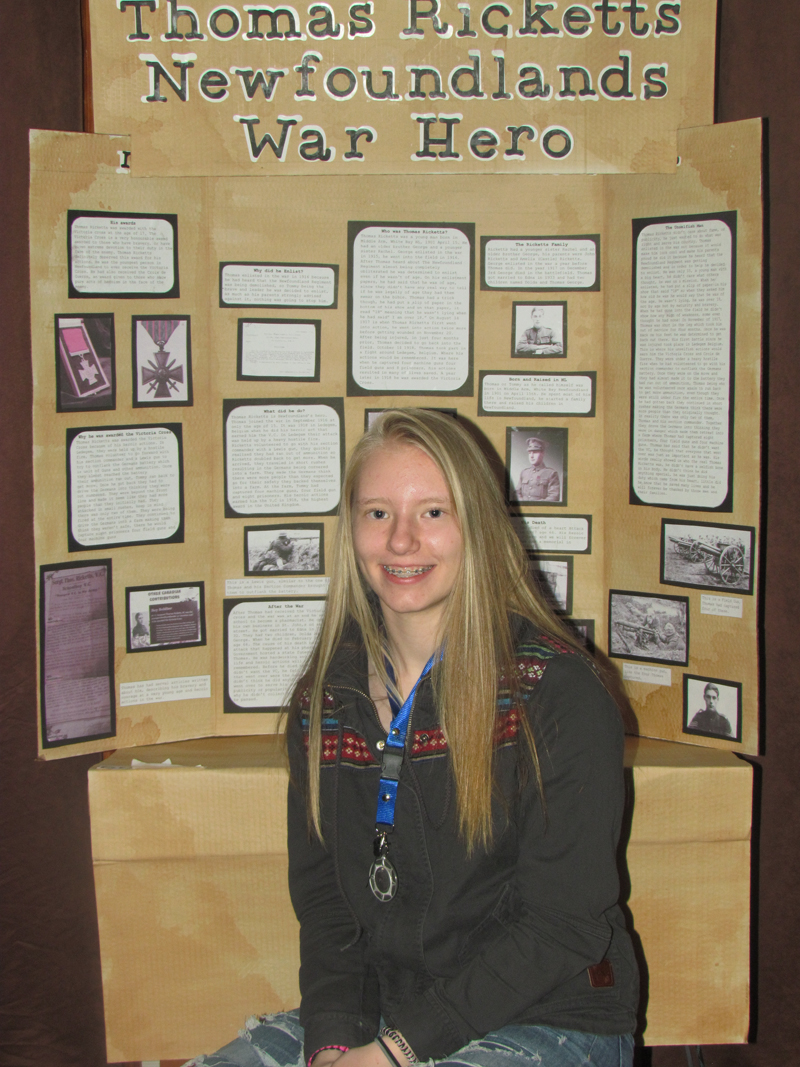 """Samantha Trask  Grade 8, St. Michael's Elementary Western Regional Heritage Fair  """"Thomas Ricketts, Newfoundland War Hero""""  My project is about a boy soldier who was Newfoundland's War Hero. Thomas Ricketts was awarded the Croix de Guerre and was the youngest recipient to ever receive the Victoria Cross for a combat role, the highest award in the United Kingdom."""