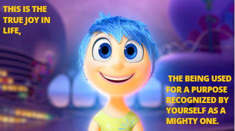 "Image is a still from a great movie,  Inside Out,  and the quote is from a Harvard Business Review article ""From Purpose to Impact."""