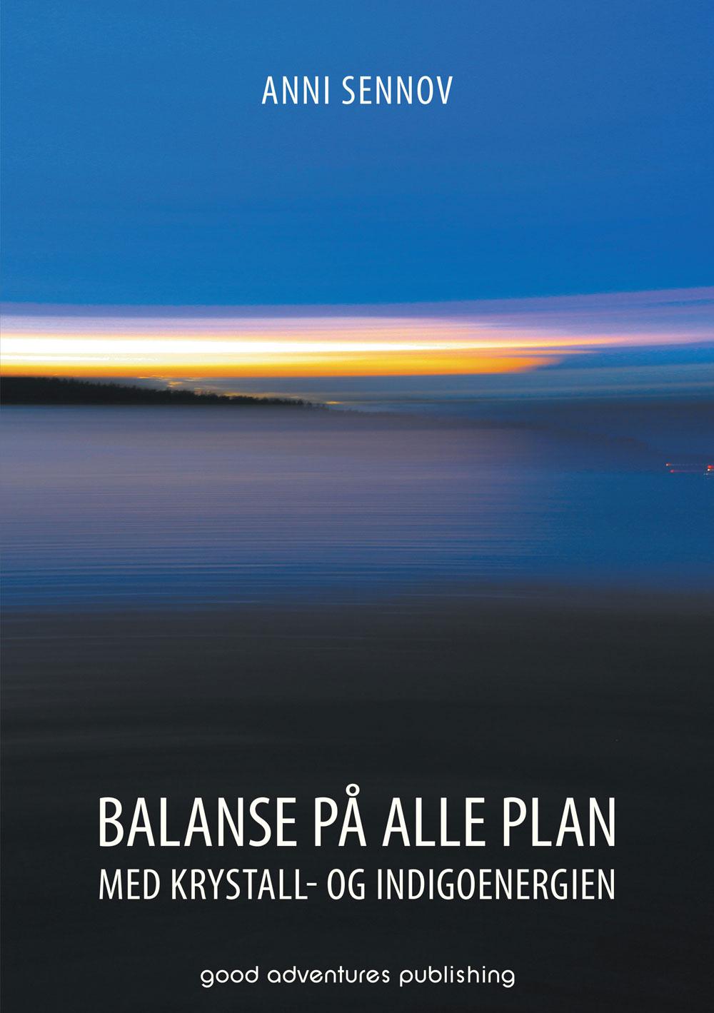 - BALANSE PÅ ALLE PLAN MED KRYSTALL OG INDIGOENERGIENAnni Sennov215 sider (NORSK)Pris: NOK 270,00