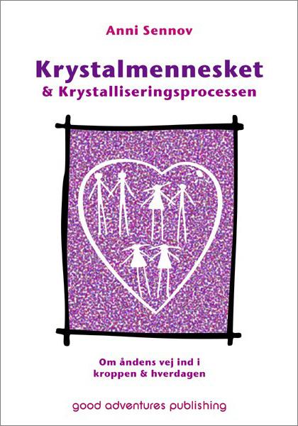 - KRYSTALMENNESKET & KRYSTALLISERINGSPROSESSENAnni Sennov294 sider (DANSK)Pris: NOK 350,00
