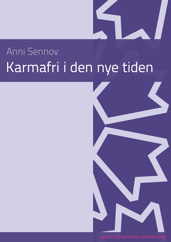 - KARMAFRI I DEN NYE TIDENAnni Sennov47 sider (NORSK)Pris: NOK 125,00