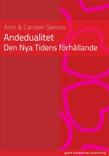 - ANDEDUALITET – DEN NYA TIDENS FÖRHÅLLANDEAnni & Carsten Sennov43 sider (SVENSK)Pris: NOK 110,00