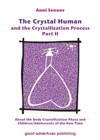 - THE CRYSTAL HUMAN AND THE CRYSTALIZATION PROCESS PART llANNI SENNOV192 pages (UK)(NOK 165,-)