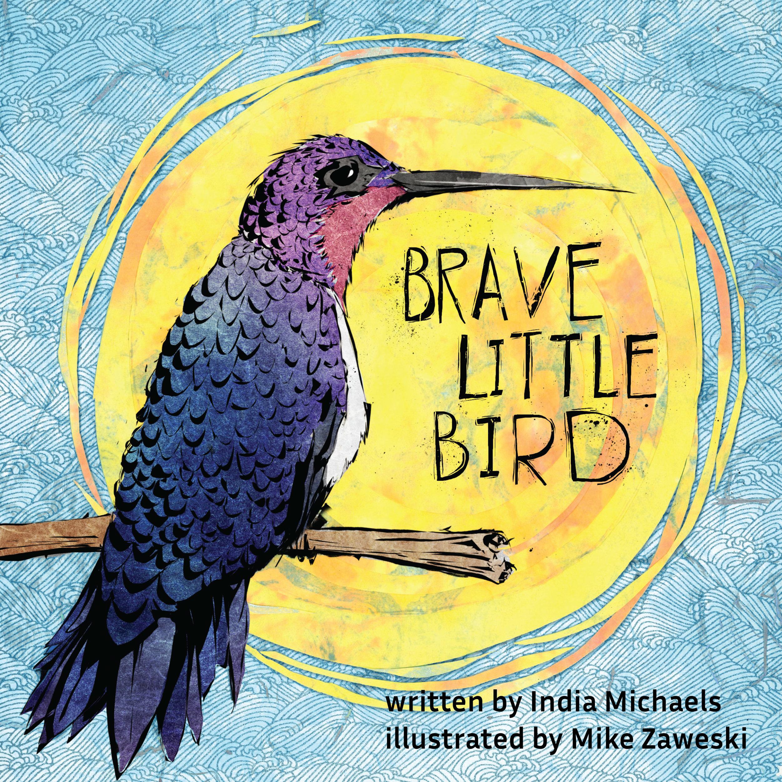 Brave Little Bird / India Michael & Mike Zaweski