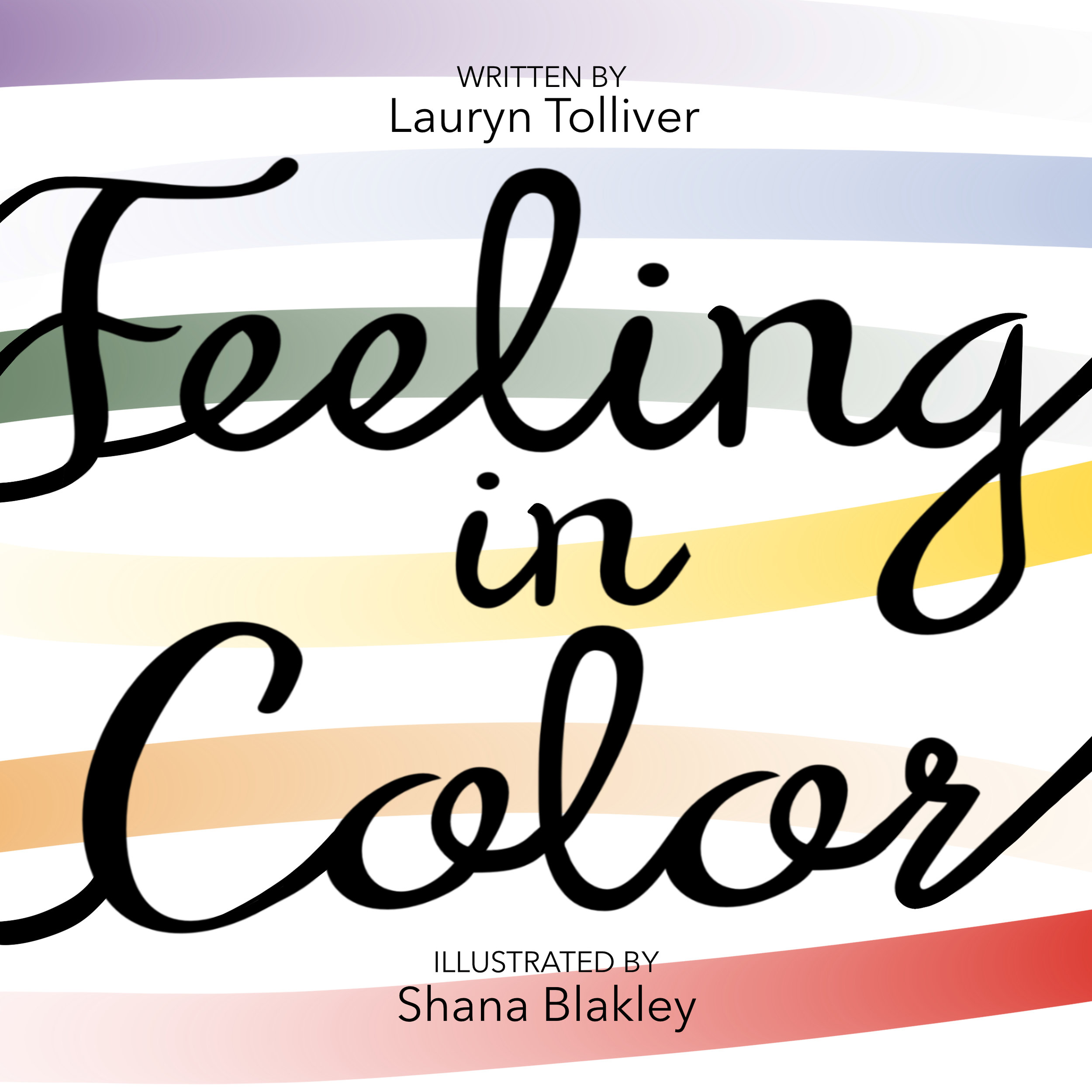 Feeling in Color / Lauryn Tolliver & Shana Blakley