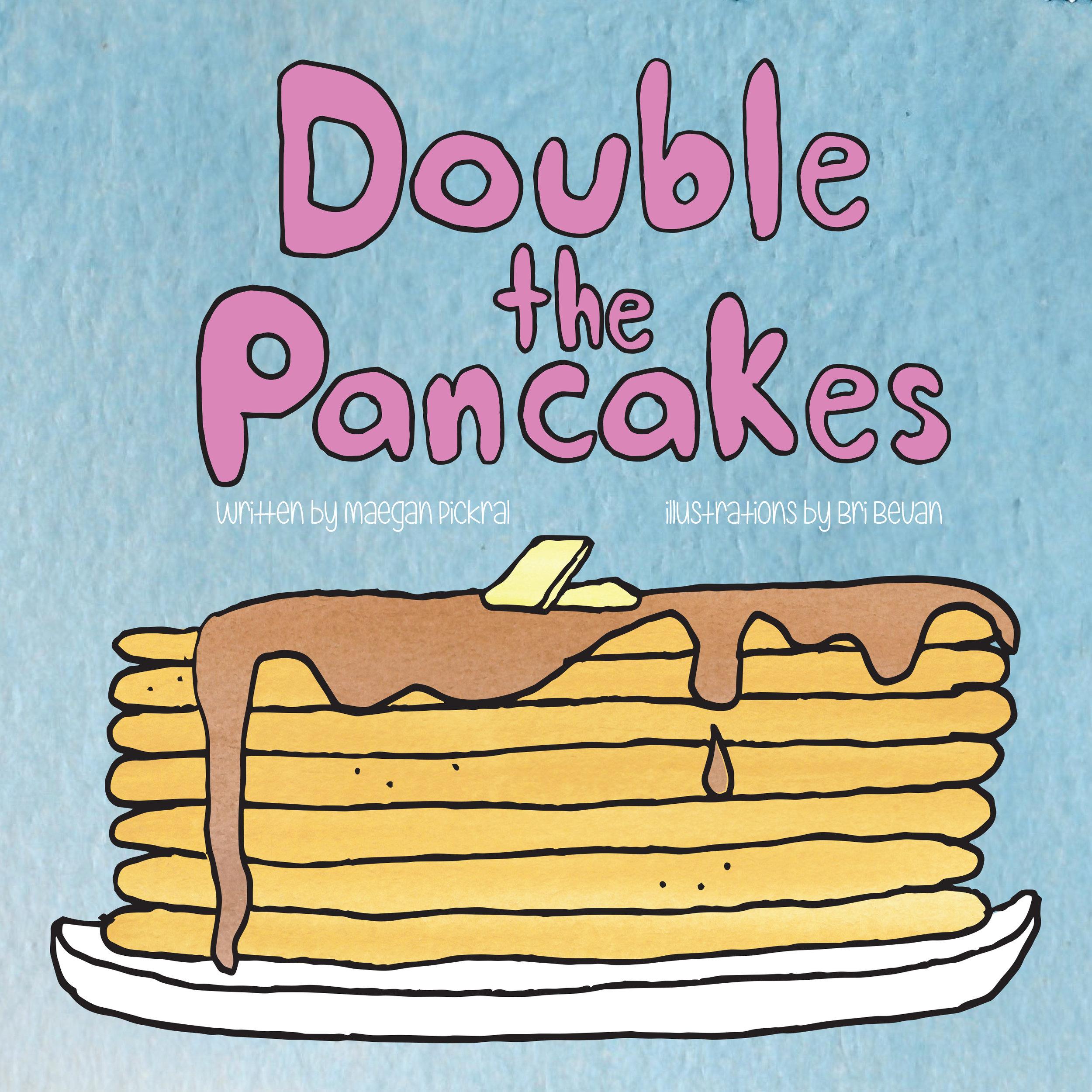 Double the Pancakes / Maegan Pickral & Bri Bevan