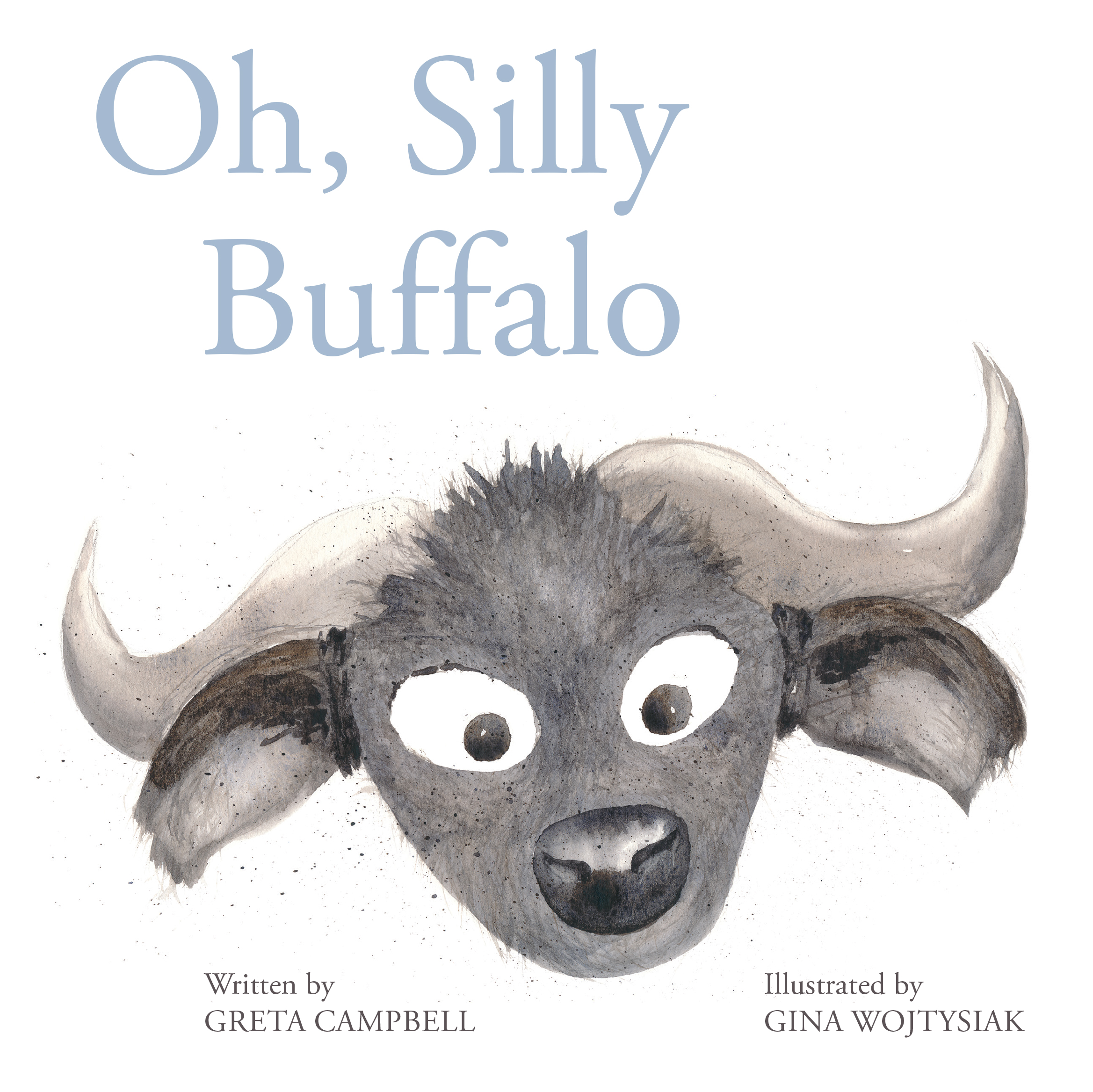 Oh, Silly Buffalo / Greta Campbell & Gina Wojtysiak