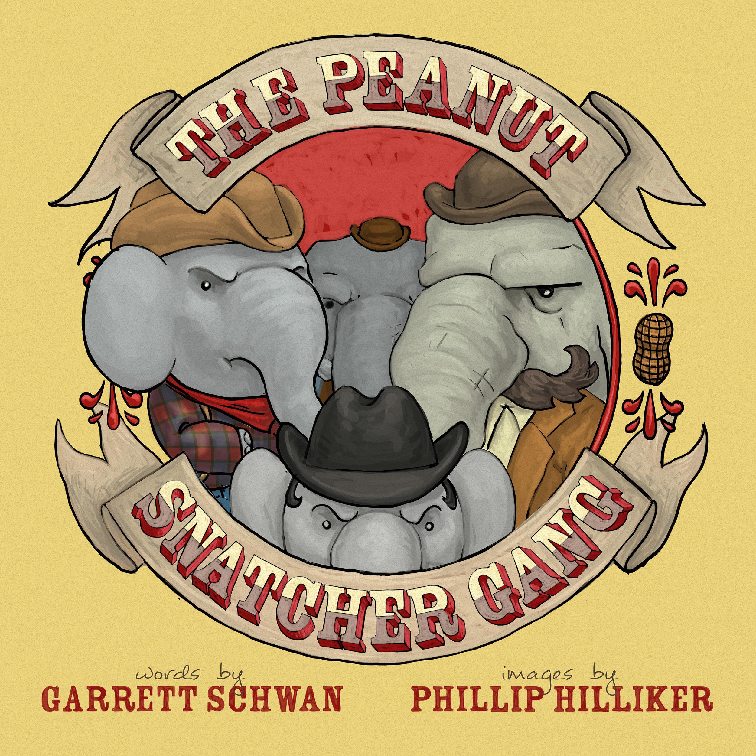 The Peanut Snatcher Gang / Garrett Schwan & Phillip Hilliker