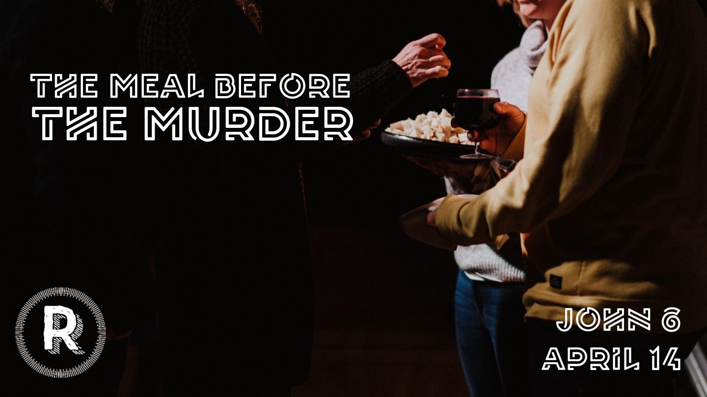 Meal before murder.jpg