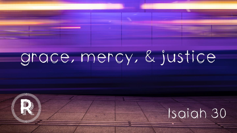 grace mercy justice isaiah 30.jpg