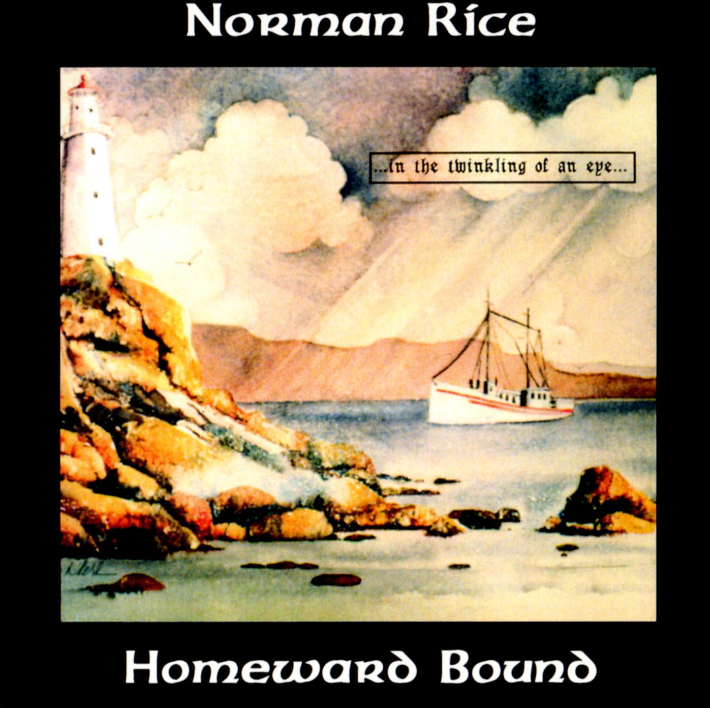 Norman Rice - Homeward Bound