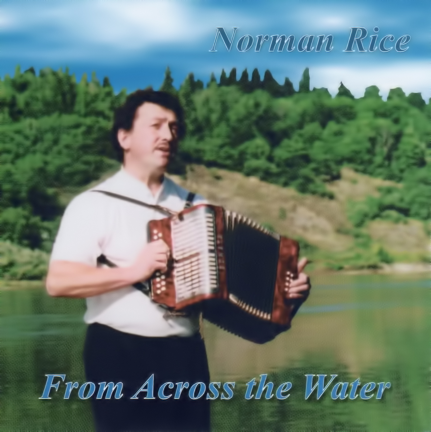 Norman Rice - From Across the Water