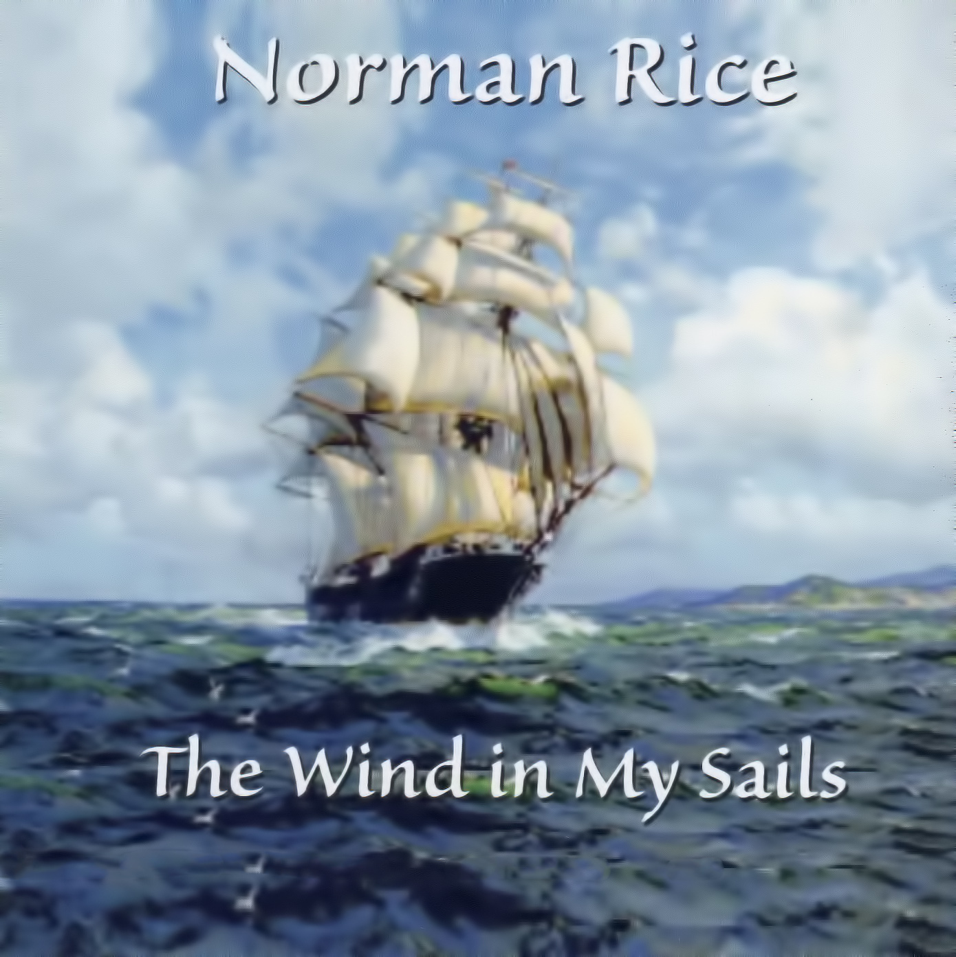 Norman Rice - The Wind in My Sails