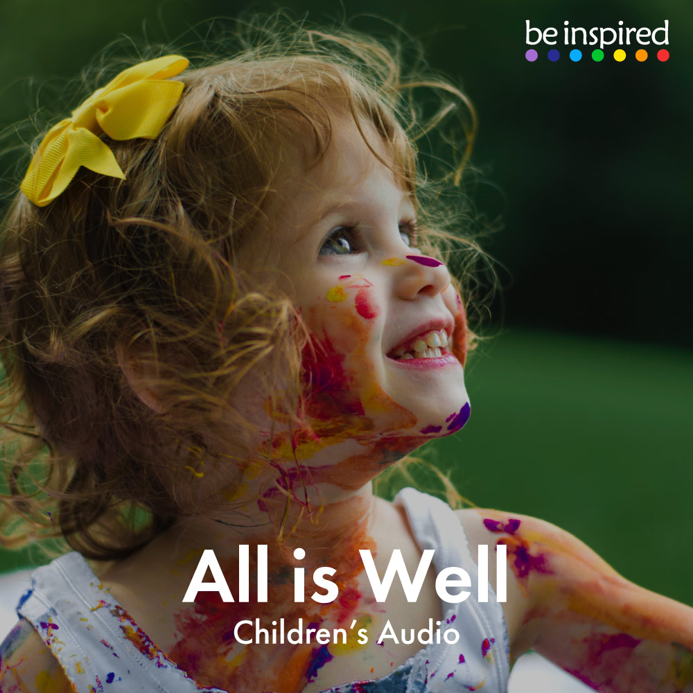 All is Well - Children's Audio - A short 1-minute audio for children, perhaps to listen to first thing in the morning or at bedtime to remind them that all is well and they are safe and loved.