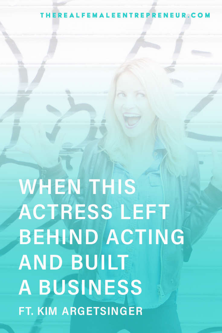 TRFE 140: When This Actress Left Behind Acting and Built a Business featuring Kim Argetsinger | Podcast Episode | Entrepreneurship | Being A Female Entrepreneur | Personal and Business Growth | The Real Female Entrepreneur | Inspirational Women | Empowered Women Empower Women | Starting A Business | #personalgrowth | #personaldevelopment | #entrepreneurship