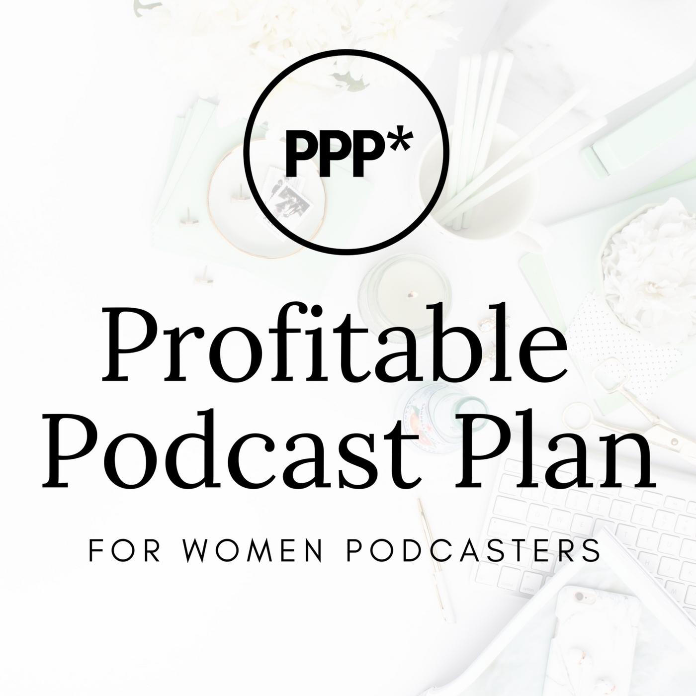 the-real-female-entrepreneur-podcast-sponsored-by-profitable-podcast-plan