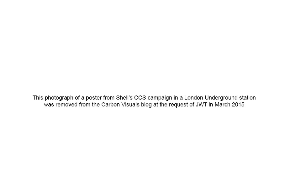 This photograph of a poster from Shell's CCS campaign in a London Underground station was removed from the Carbon Visuals blog at the request of JWT in March 2015. The original caption read: Shell's poster on London's underground showing ball of CO 2 beside the Forth Rail Bridge. Photo: Alice Bell