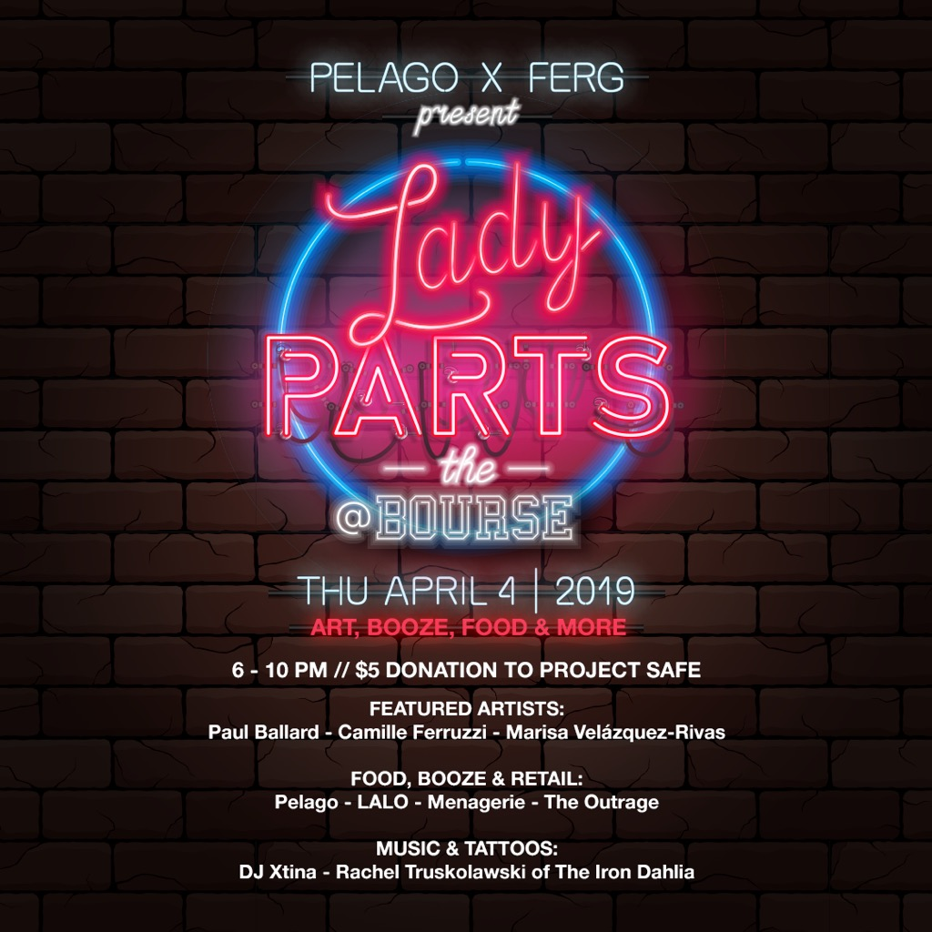 PELAGO X FERG: Lady Parts at the Bourse — Pelago Philly