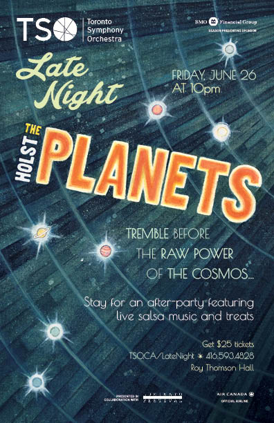 """Toronto Symphony Orchestra Late Night """"The Planets"""" Poster  11"""" x 17"""" Poster — layout/type/hand-painted illustration"""