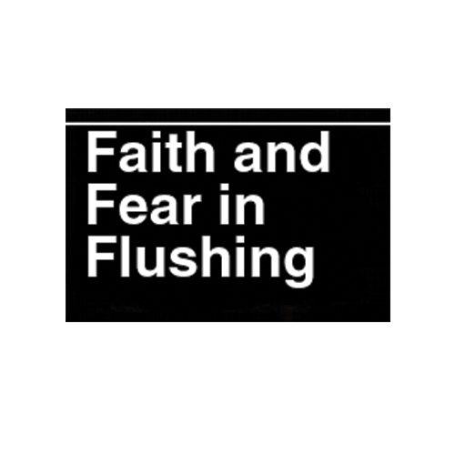 Faith and Fear in Flushing   Opinion