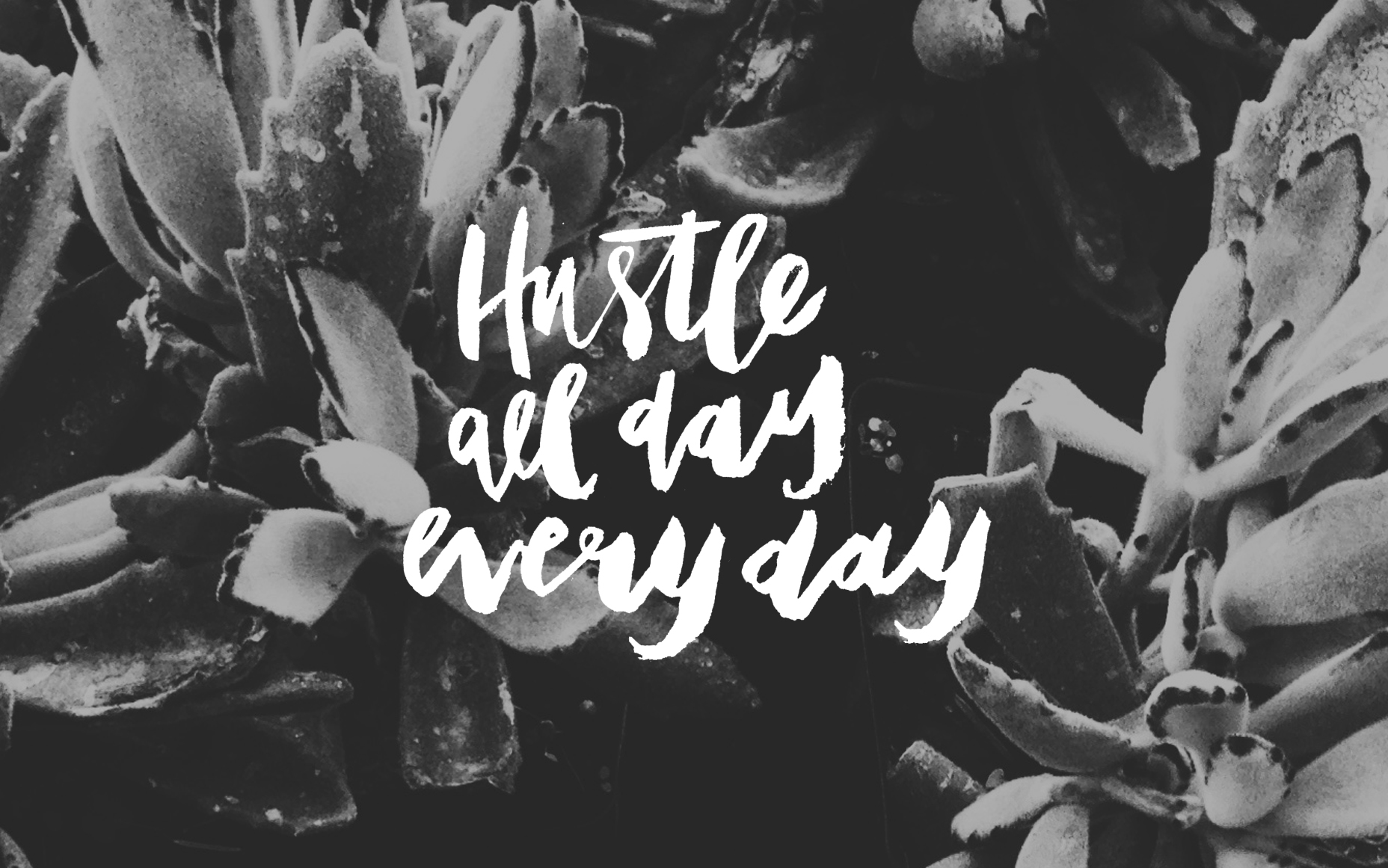 HUSTLE ALL DAY EVERYDAY - WALLPAPER - ©Cristina Martinez of CAUTIOUSLY OBSESSED - White.jpg