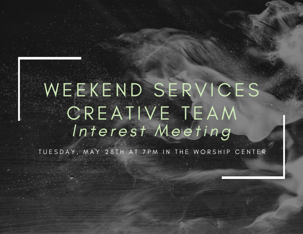 Weekend Services Creative Team Interest Meeting [5.28.19].png