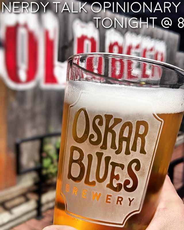 Tonight! Don't miss @nerdytalktrivia Opinionary! *Time change for this week* Beginning at 8pm join us for @oskarblues specials, food specials + your chance to win prizes! 🍻