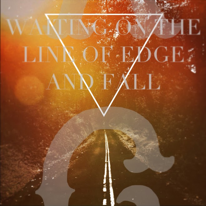 8 Waiting On The Line Of Edge And Fall.JPG